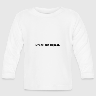 Press on Repeat - Baby Long Sleeve T-Shirt