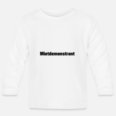 Satire Mietdemonstrant Satire - Baby Langarmshirt