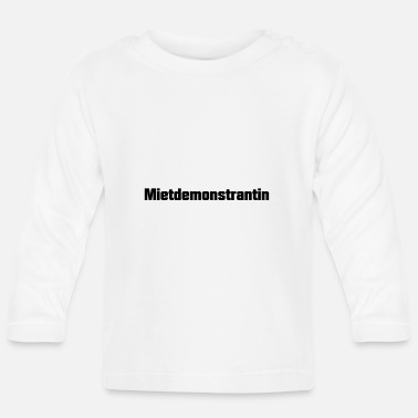 Satire Mietdemonstrantin Satire - Baby Langarmshirt