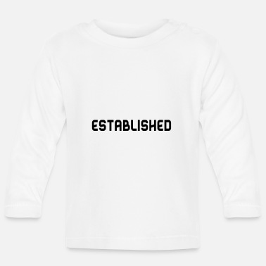 Established Established B - Baby Longsleeve Shirt