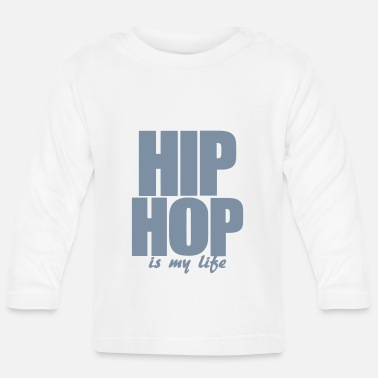 Hip Hop Is My Life hip hop is my life - Baby Langarmshirt