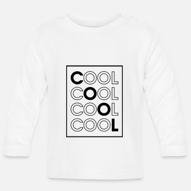 Coole COOL COOL COOL COOL - Baby Langarmshirt