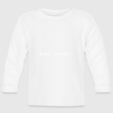 Work harder_white - T-shirt manches longues Bébé