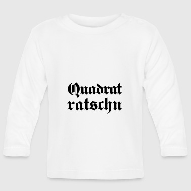 Quadrat square Ratschn - Baby Long Sleeve T-Shirt