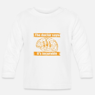 doctor doc says incurable diagnosis trumpet trompe - Baby Longsleeve Shirt