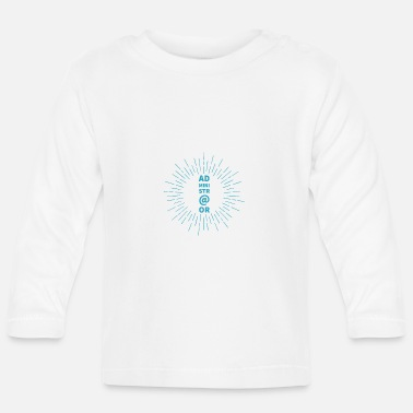 Administrator Administrator - Baby Longsleeve Shirt