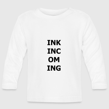 Ink INK INCOMING - Baby Long Sleeve T-Shirt
