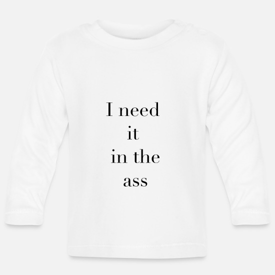 Ass Baby Clothes - Anal ass fuck anal sex anus bdsm sm submissive - Baby Longsleeve Shirt white
