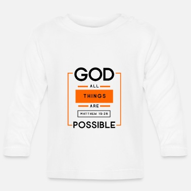 Jesus Everything is possible with God, Christian, Bible, - Baby Longsleeve Shirt