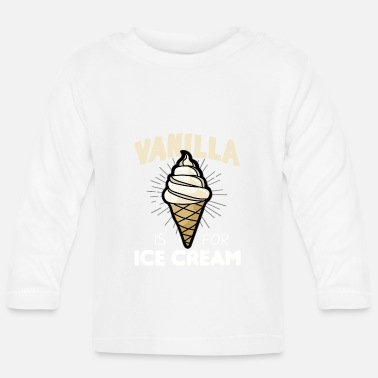 Slave Female VANILLA IS FOR ICE CREAM bdsm sadomaso sub slave - Baby Longsleeve Shirt