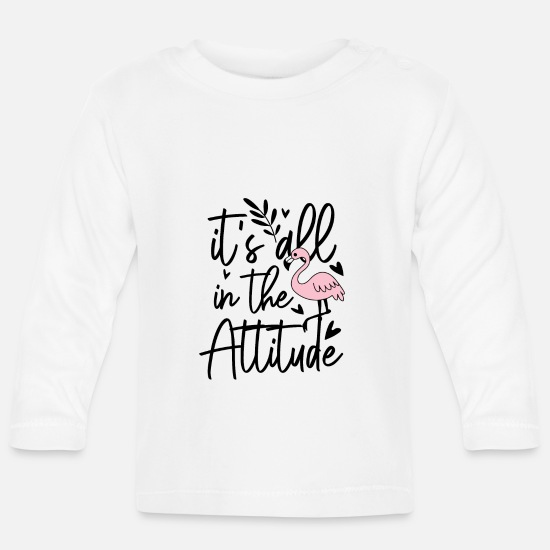 Pink Baby Clothes - It's all down to the attitude - Baby Longsleeve Shirt white