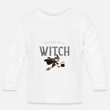 Lazy Pretend I'm A Witch Lazy Halloween Costume - Baby Longsleeve Shirt
