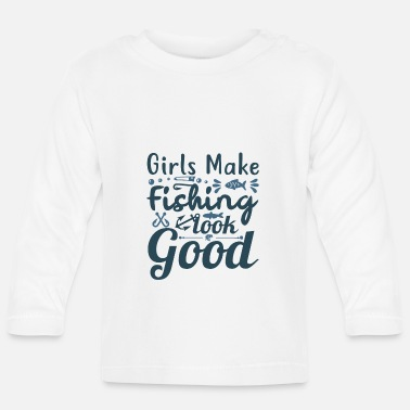 Outdoor Girls make fishing look good - Baby Longsleeve Shirt