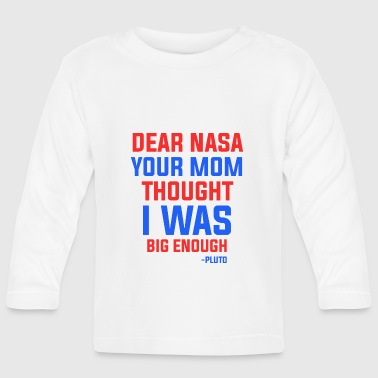 NASA mom Quote - Baby Long Sleeve T-Shirt