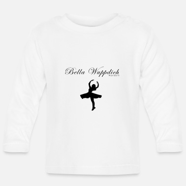 Bella Wuppdich - Baby Long Sleeve T-Shirt