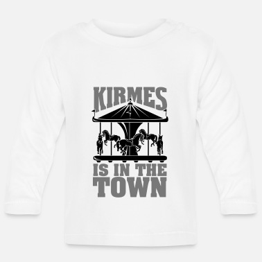 Cranger Kirmes Kirmes is in the Town - Baby Langarmshirt