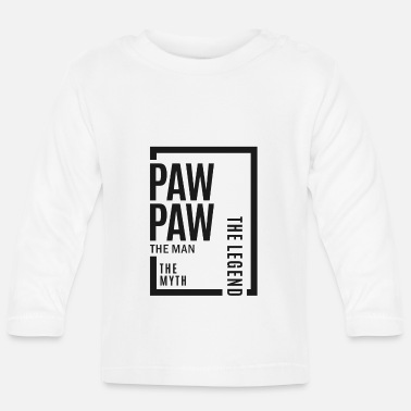 Paw Paw Paw The Legend - Baby Longsleeve Shirt