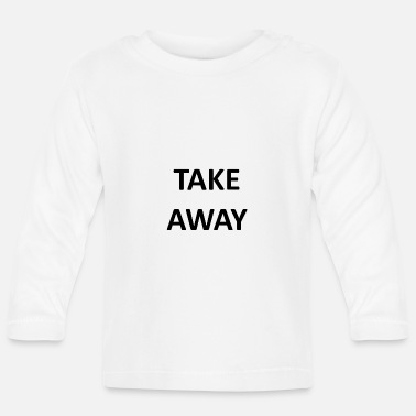 Take take away - Baby Langarmshirt