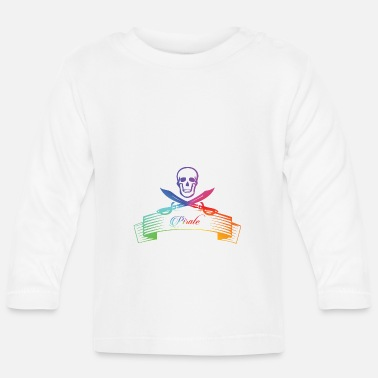 You are a pirate! - Baby Longsleeve Shirt