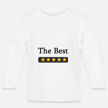 The Best the best - Baby Longsleeve Shirt