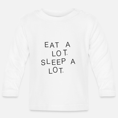 LOTS OF FOOD, LOTS OF SLEEP - T-shirt manches longues Bébé