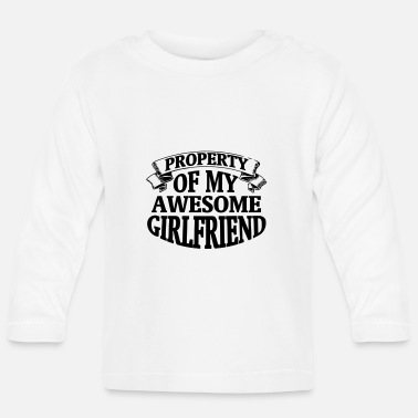 Girlfriend PROPERTY OF MY HORNY GIRLFRIEND! - Baby Longsleeve Shirt