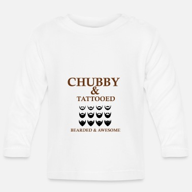 Ingenious Chubby and tattooed bearded and ingenious - Baby Longsleeve Shirt