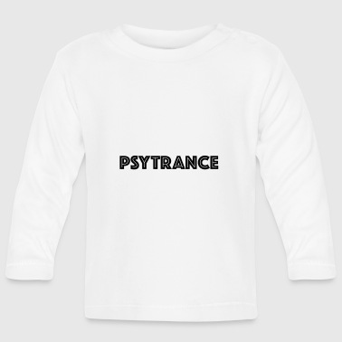 psytrance - Baby Long Sleeve T-Shirt