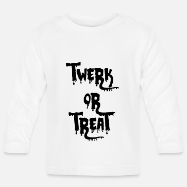 Twerk Halloween Twerk or Treat - Baby Long Sleeve T-Shirt