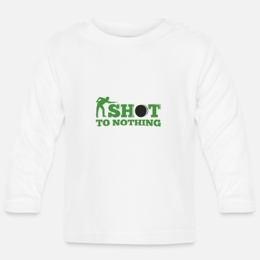 Snooker shot to nothing - Baby Longsleeve Shirt