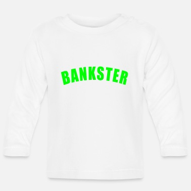 Gangster BANKSTER GIFT BANK BANKER FINANCE MANAGER MBA - T-shirt manches longues Bébé