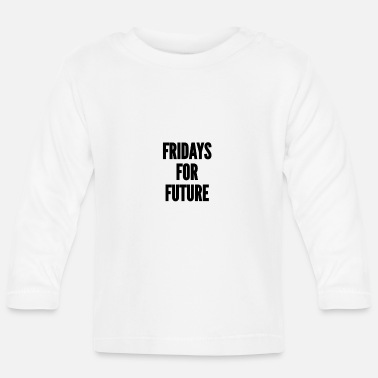 Fridays For Future Fridays for future - Baby Langarmshirt