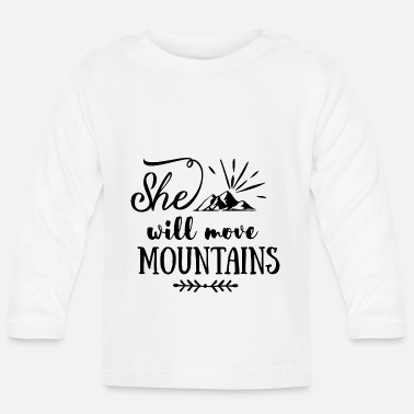 California She will move mountains - Baby Longsleeve Shirt