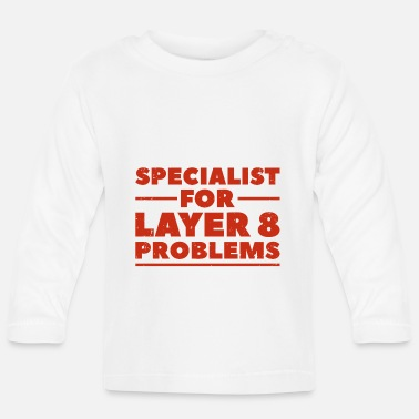 Bug Specialist for layer 8 problems Geschenk Nerd - Baby Langarmshirt