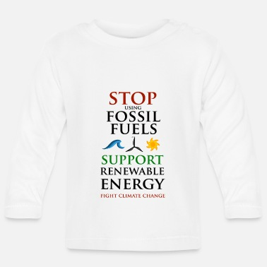 Stop using Fossil Fuels - Baby longsleeve