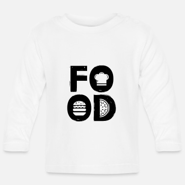 Food FOOD - food lover gift idea - Baby Longsleeve Shirt