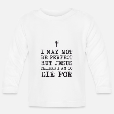 Jesus I May not be perfect - Långärmad T-shirt baby