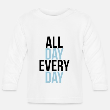 Day all day every day - T-shirt manches longues Bébé