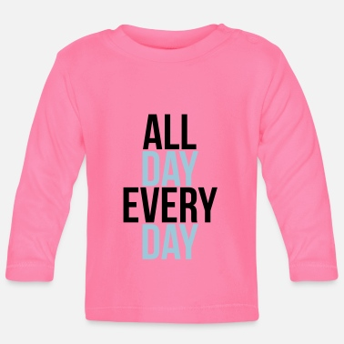 Day all day every day - Baby Langarmshirt