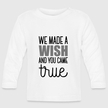 Babydesign: We made a wish and you came true - T-shirt