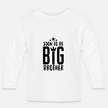 Soon to be Big Brother - Bald grosser Bruder -Baby - Baby Langarmshirt
