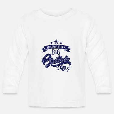 Brother Big Brother - Big Brother 2018 - 2018 pregnant - Baby Long Sleeve T-Shirt