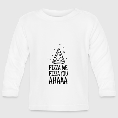 Pizza Pizza, pizza, PIzza - Baby Long Sleeve T-Shirt