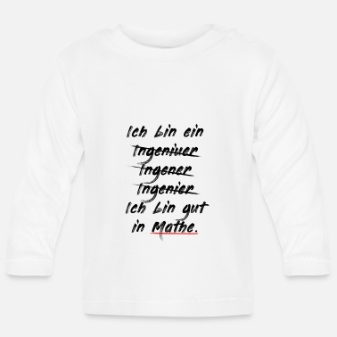 Engineer humor - Baby Longsleeve Shirt