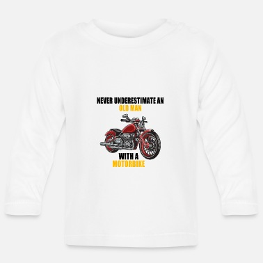 Never Underestimate An Old Man With A Motorbike - Baby Longsleeve Shirt