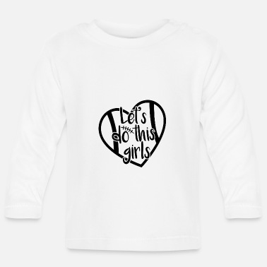 Hard Let s do this girls - Baby Longsleeve Shirt