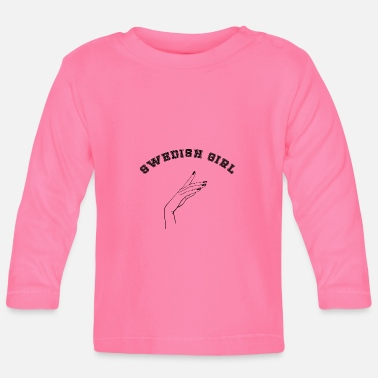 Swedish Girlfriend Statement: Swedish Girl - Baby Longsleeve Shirt