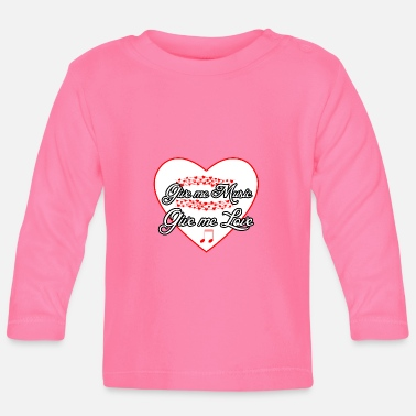 Music love musician musical saying - Baby Longsleeve Shirt