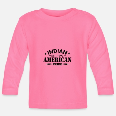 American Indian Proud to be an American Indian - Baby Longsleeve Shirt