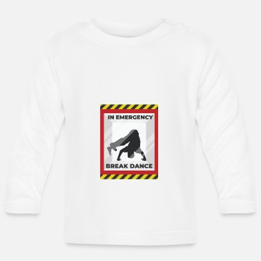 Breakdance breakdance - Baby longsleeve